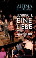 Buchcover Ahima Beerlage Lesbisch - Eine Liebe mit Geschichte (c) krug & schadenberg